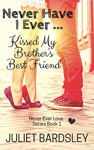 Never Have I Ever Kissed My Brother's Best Friend Cover